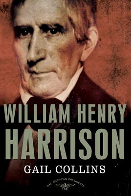 William Henry Harrison By Collins, Gail/ Schlesinger, Arthur Meier (EDT)/ Wilentz, Sean (EDT)