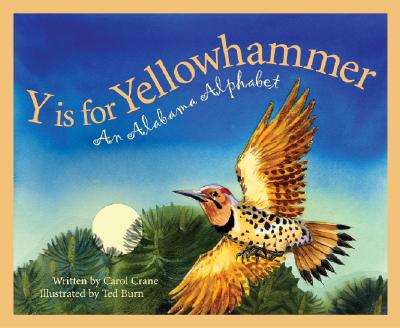 Y Is for Yellowhammer By Crane, Carol/ Burn, Ted (ILT)